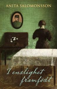 I enslighet framfödt (e-bok) av Anita Salomonss