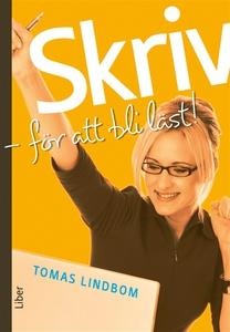 Skriv : För att bli läst! (e-bok) av Tomas Lind