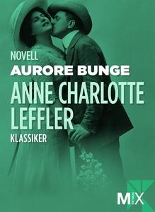 Aurore Bunge (e-bok) av Anne Charlotte, Anne Ch