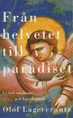 Från helvetet till paradiset : En bok om Dante och hans komedi