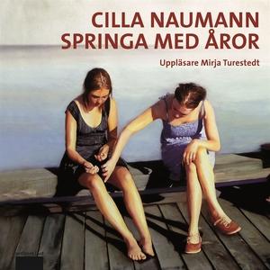 Springa med åror (ljudbok) av Cilla Naumann