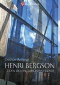 Henri Bergson - tiden och intuitionens filosof