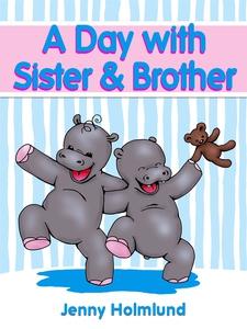A Day with Sister & Brother (e-bok) av Jenny Ho