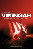Vikingar : Saga, sägen och sanning