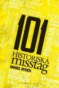 101 historiska misstag (e-bok) av Daniel Rydén