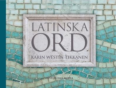 Latinska ord (e-bok) av Karin Westin Tikkanen