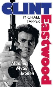 Clint Eastwood (e-bok) av Mikael Tapper