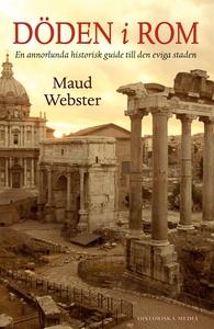 Döden i Rom : En annorlunda historisk guide til