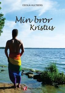 Min bror Kristus (e-bok) av Cecilia Hultberg