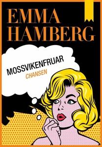 Mossvikenfruar - Chansen (e-bok) av Emma Hamber
