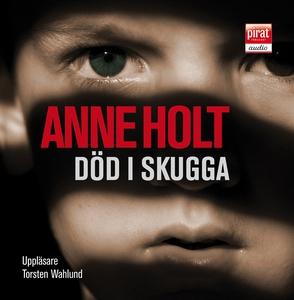 Död i skugga (ljudbok) av Anne Holt