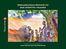 Nomadflickan Natiwis liv och äventyr i Uganda