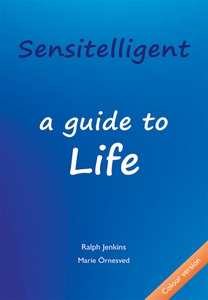 Sensitelligent - a guide to Life (e-bok) av Ral