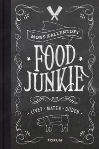 Food Junkie : Livet, maten, döden (e-bok) av Mo