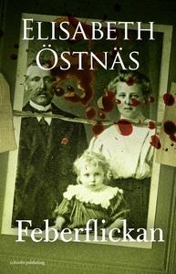 Feberflickan (e-bok) av Elisabeth Östnäs