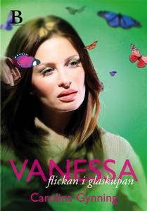 Vanessa - flickan i glaskupan (e-bok) av Caroli