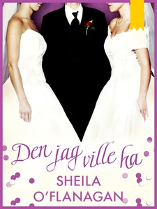 Den jag ville ha (e-bok) av Sheila O'Flanagan