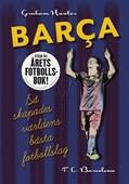 Barca: Så skapades världens bästa fotbollslag