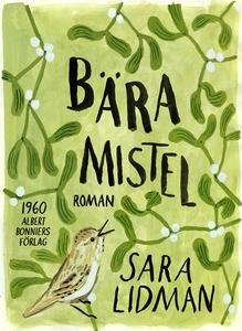 Bära mistel (e-bok) av Sara Lidman