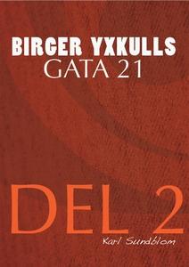 BIRGER YXKULLS GATA 21, DEL 2 (e-bok) av Karl S
