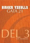 BIRGER YXKULLS GATA 21, DEL 3