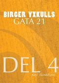 BIRGER YXKULLS GATA 21, DEL 4