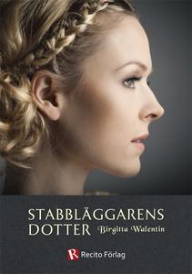 Stabbläggarens dotter (e-bok) av Birgitta Walen