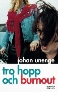 Tro, hopp och burnout (e-bok) av Johan Unenge
