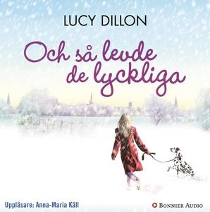 Och så levde de lyckliga (ljudbok) av Lucy Dill