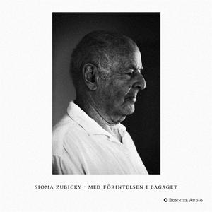 Med förintelsen i bagaget (ljudbok) av Sioma Zu