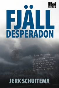 Fjälldesperadon (e-bok) av Jerk Schuitema