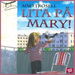 Lita på Mary! (ljudbok) av Aino Trosell, Kersti