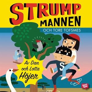 Strumpmannen och Tore Tofsmes (ljudbok) av Dan