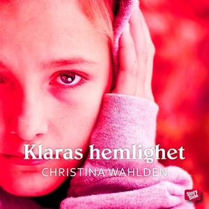 Klaras hemlighet (ljudbok) av Christina Wahldén