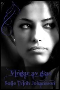 Vingar av glas (e-bok) av Sofie Trinh Johansson