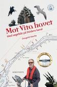 Mot Vita havet - Med segelbåt på Dödens kanal