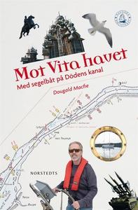 Mot Vita havet - Med segelbåt på Dödens kanal (