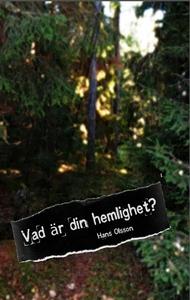 Vad är din hemlighet? (e-bok) av Hans Olsson