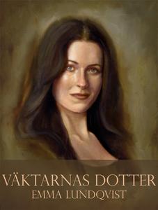 Väktarnas dotter (e-bok) av Emma Lundqvist