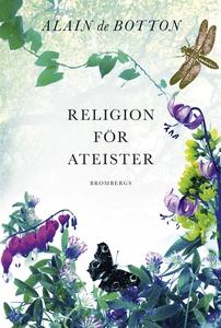 Religion för ateister (e-bok) av Alain de Botto