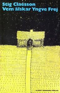Vem älskar Yngve Frej (e-bok) av Stig Claesson