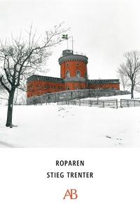 Roparen (e-bok) av Stieg Trenter