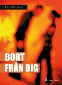 Bort från dig (e-bok) av Tomas Dömstedt