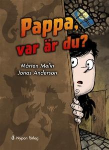 Pappa, var är du? (e-bok) av Mårten Melin