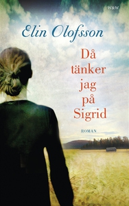 Då tänker jag på Sigrid (e-bok) av Elin Olofsso
