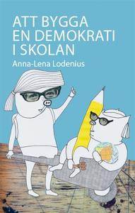 Att bygga en demokrati i skolan (e-bok) av Anna