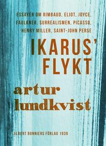 Ikarus' flykt : [essayer om Rimbaud, Eliot, Joy