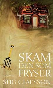 Skam den som fryser (e-bok) av Stig Claesson