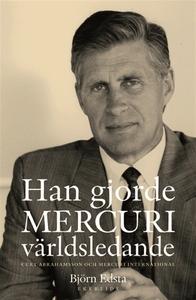 Han gjorde MERCURI världsledande. Curt Abrahams