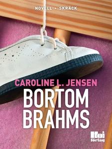 Bortom Brahms (e-bok) av Caroline L Jensen